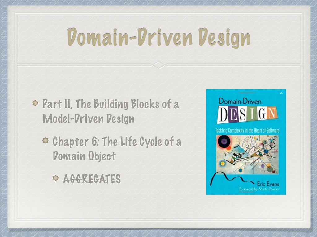 Domain-Driven Design Part II, The Building Bloc...