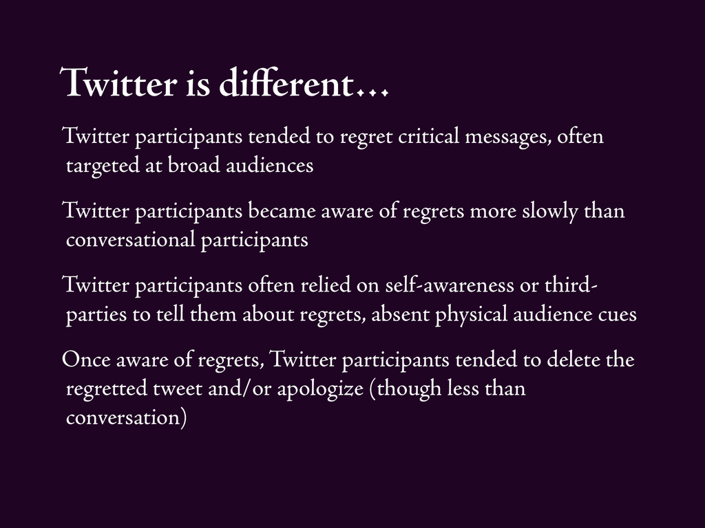 Twitter is different… Twitter participants tende...