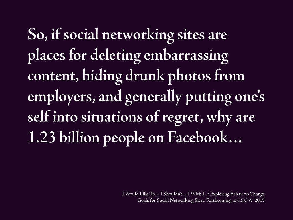So, if social networking sites are places for d...