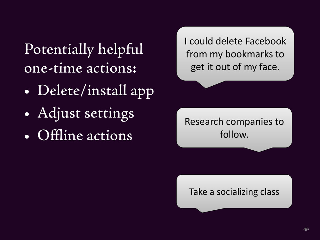 ‹#› Potentially helpful one-time actions: • Del...