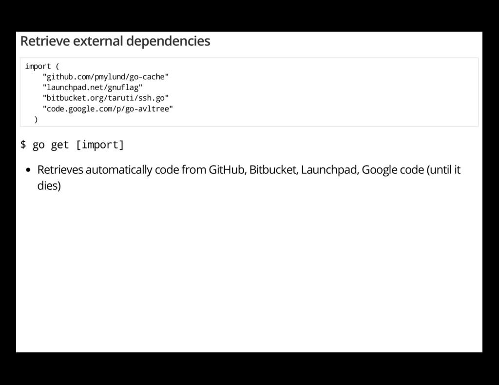 "Retrieve external dependencies import ( ""github..."