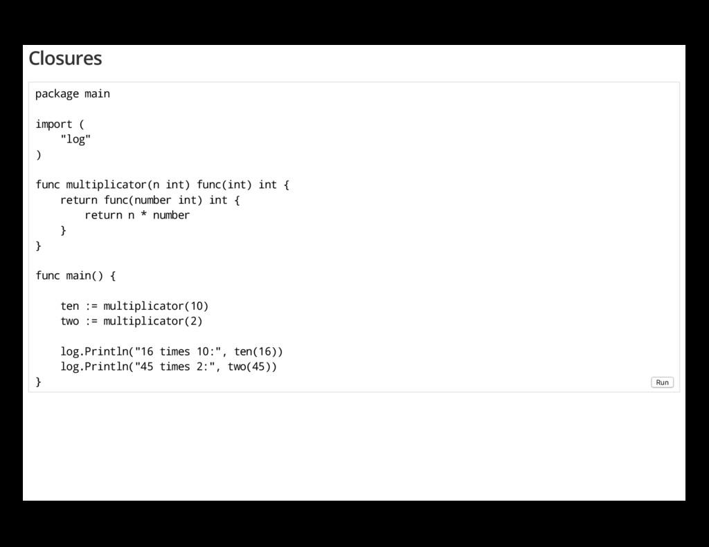 """Closures package main import ( """"log"""" ) func mul..."""