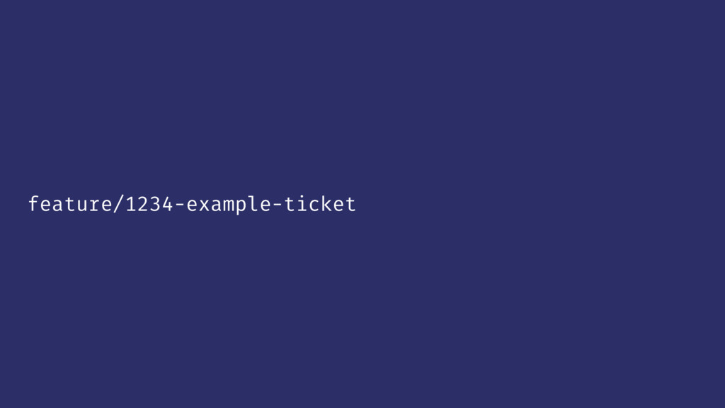 feature/1234-example-ticket