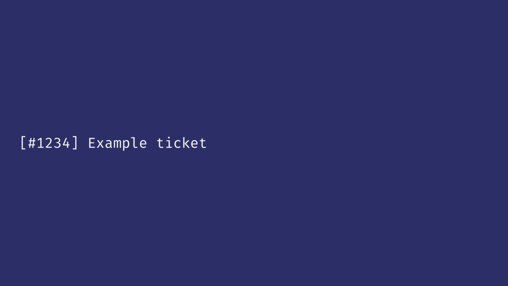 [#1234] Example ticket