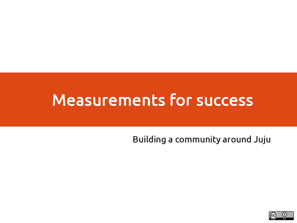 Measurements for success Building a community a...