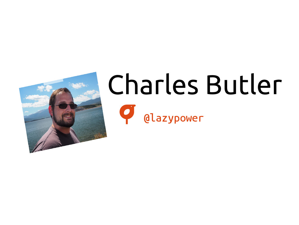 Charles Butler @lazypower