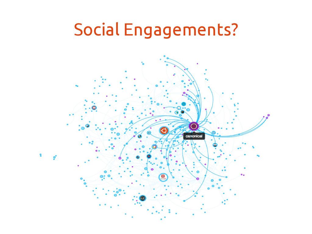Social Engagements?