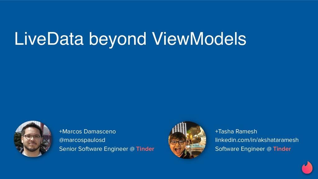 LiveData beyond ViewModels +Tasha Ramesh linked...