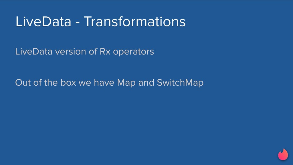 LiveData version of Rx operators Out of the box...