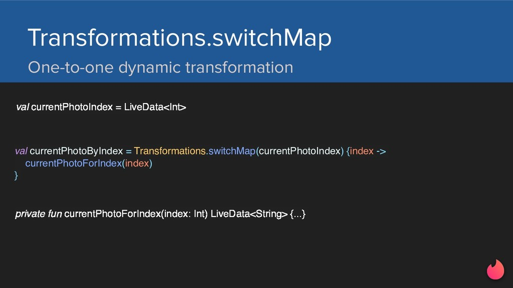 Transformations.switchMap One-to-one dynamic tr...