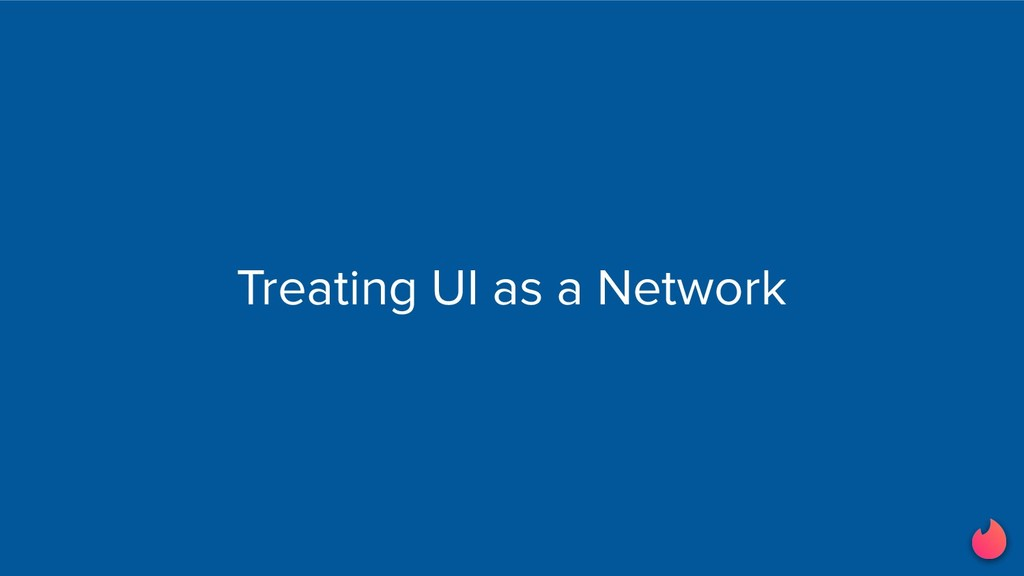 Treating UI as a Network