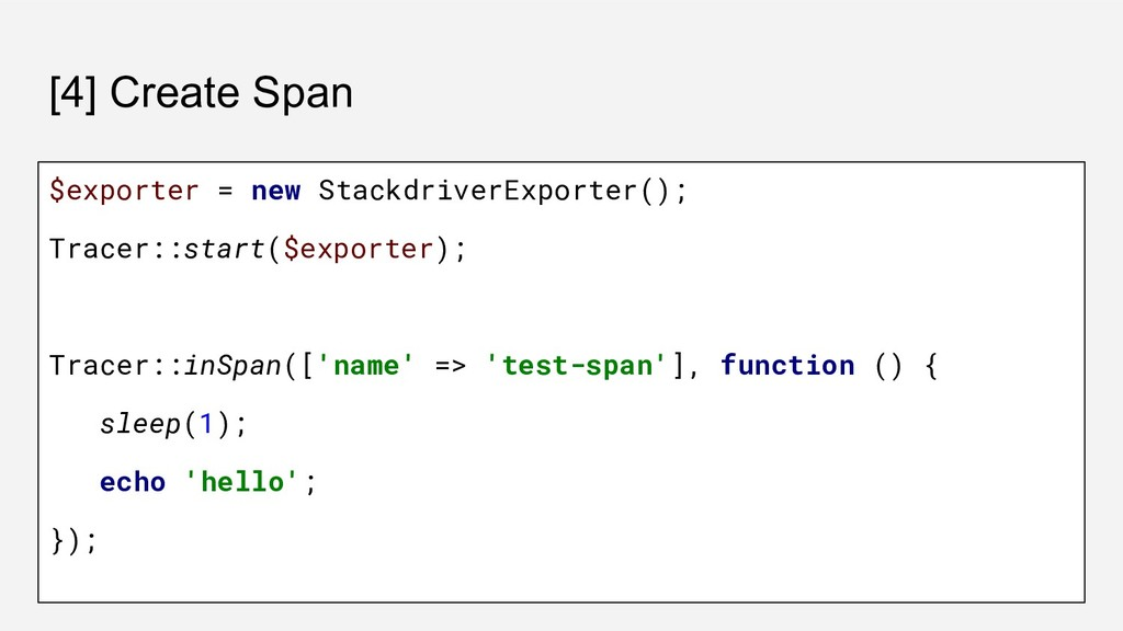 [4] Create Span $exporter = new StackdriverExpo...