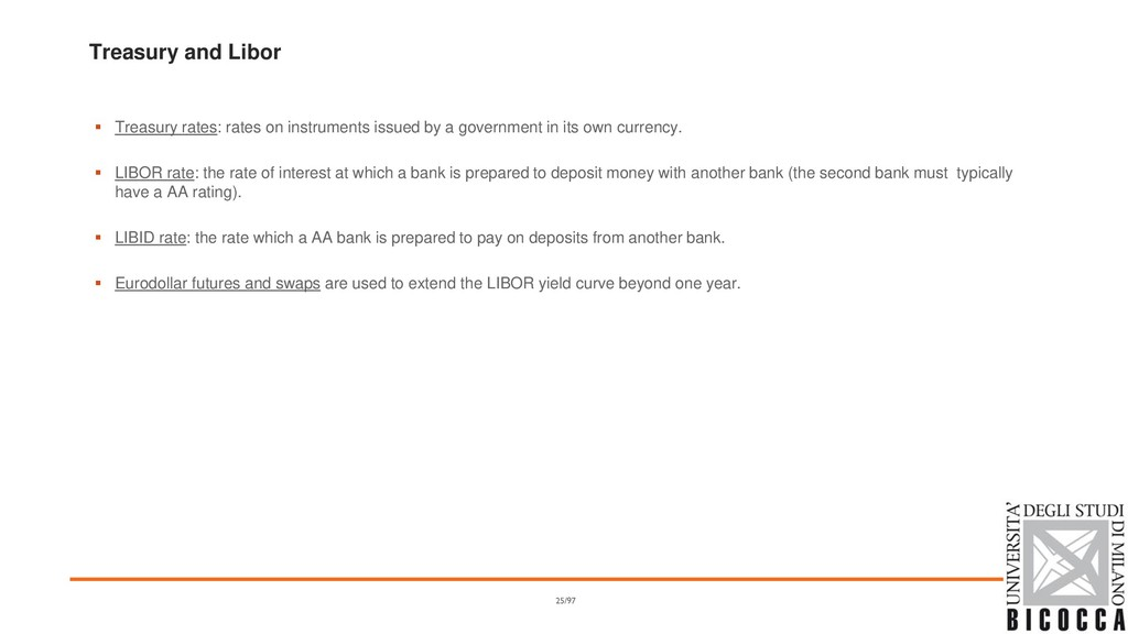 Treasury and Libor ▪ Treasury rates: rates on i...