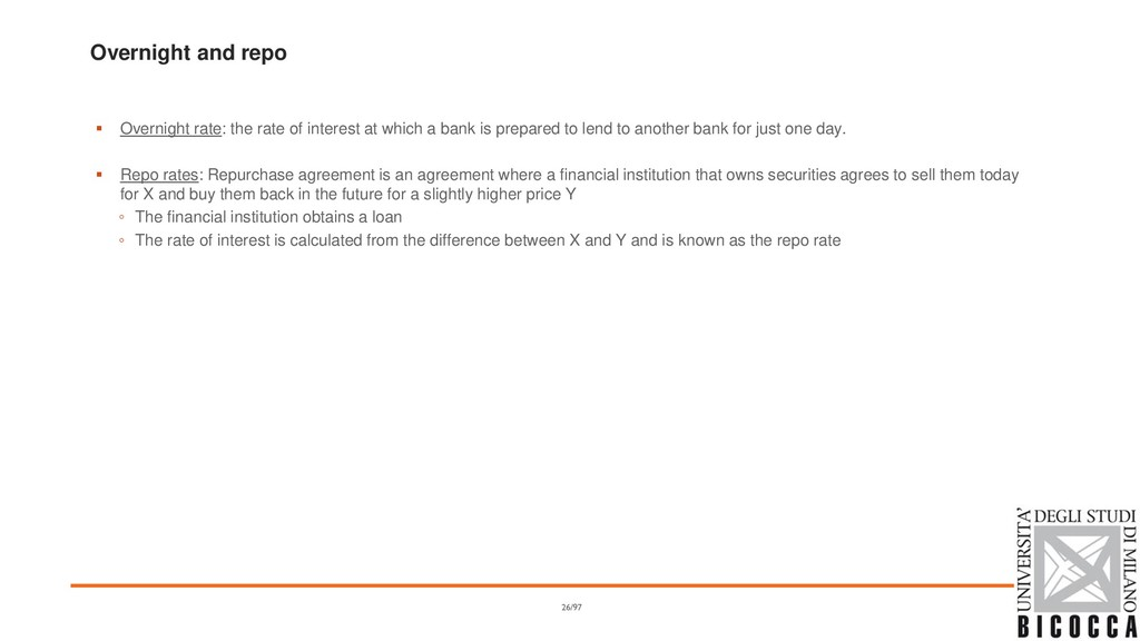 Overnight and repo ▪ Overnight rate: the rate o...