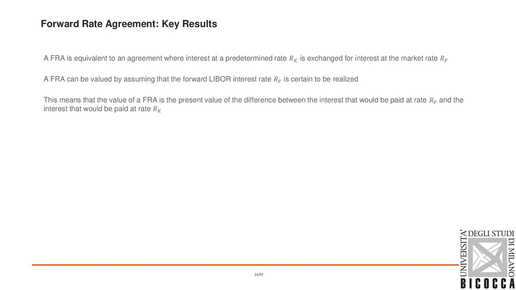 Forward Rate Agreement: Key Results A FRA is eq...
