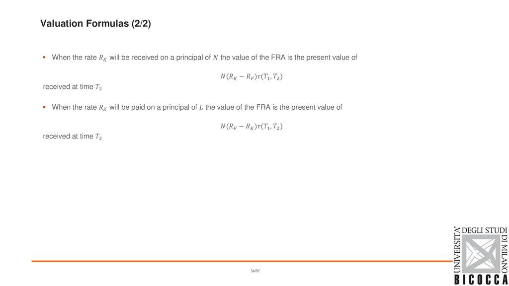 Valuation Formulas (2/2) ▪ When the rate  will ...