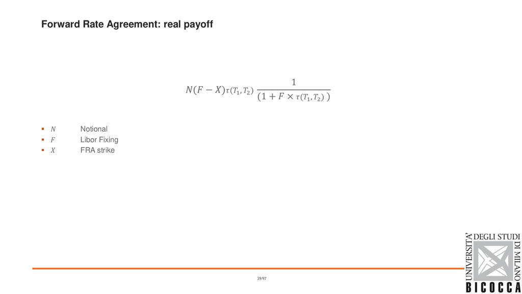 Forward Rate Agreement: real payoff ( − )(1 , 2...