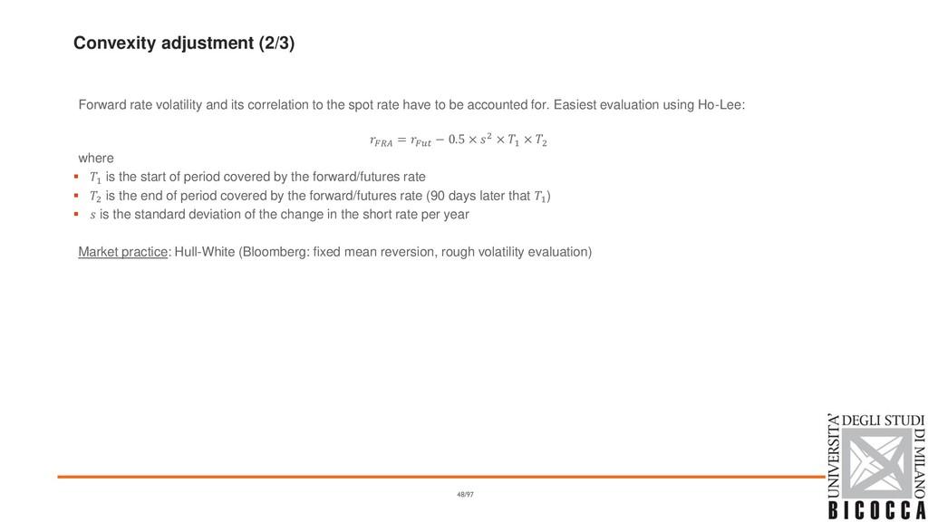 Convexity adjustment (2/3) Forward rate volatil...