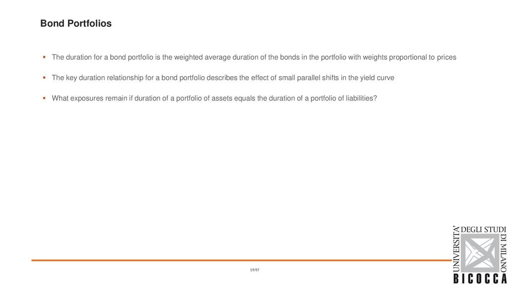 Bond Portfolios ▪ The duration for a bond portf...