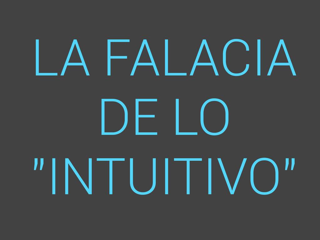 """LA FALACIA DE LO """"INTUITIVO"""""""