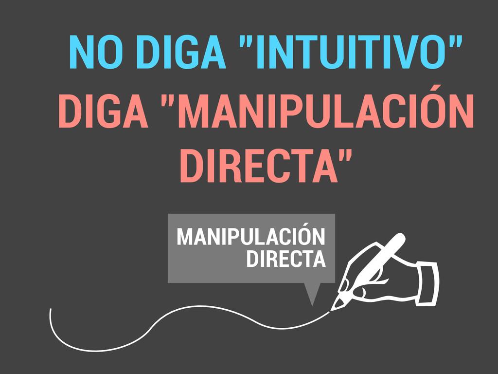 """✍ NO DIGA """"INTUITIVO"""" DIGA """"MANIPULACIÓN DIRECT..."""