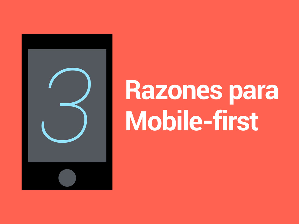3 Razones para Mobile-first
