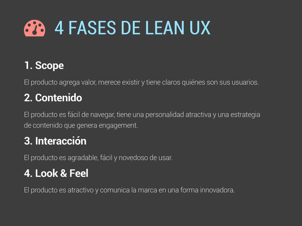 4 FASES DE LEAN UX 1. Scope El producto agrega ...