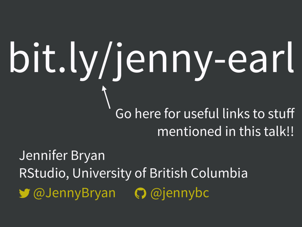   Jennifer Bryan  RStudio, University of Bri...