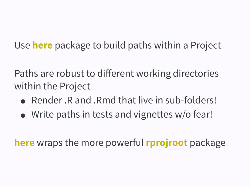Use here package to build paths within a Projec...