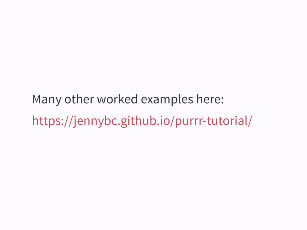 Many other worked examples here: https://jennyb...