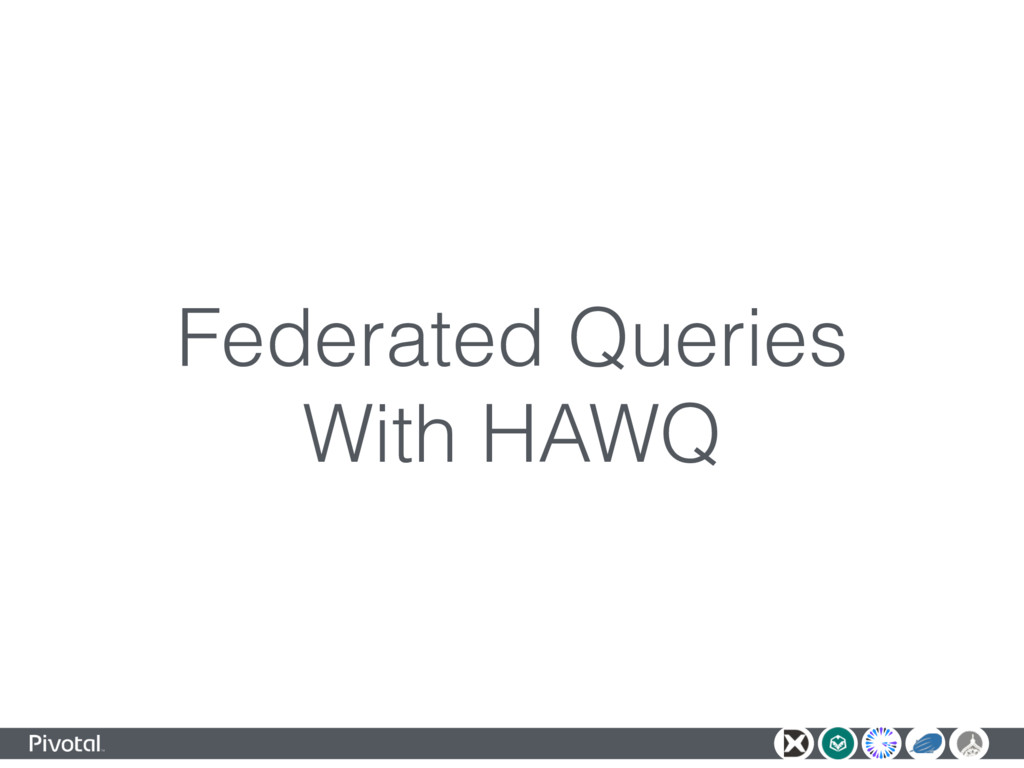 Federated Queries With HAWQ
