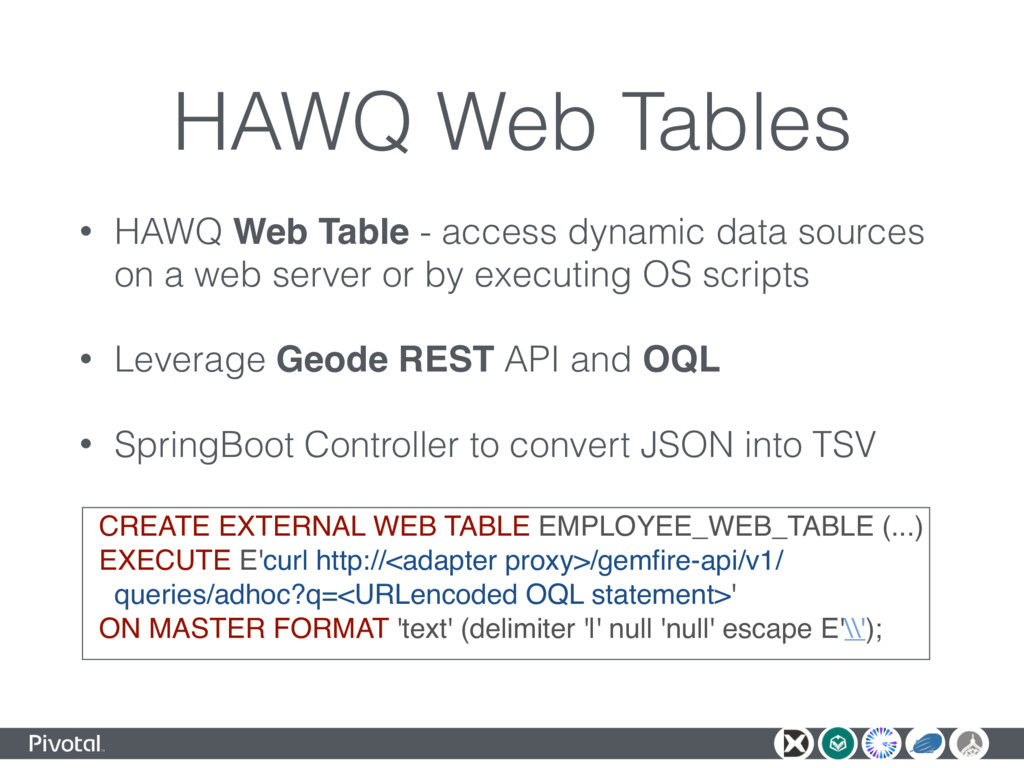 HAWQ Web Tables • HAWQ Web Table - access dynam...