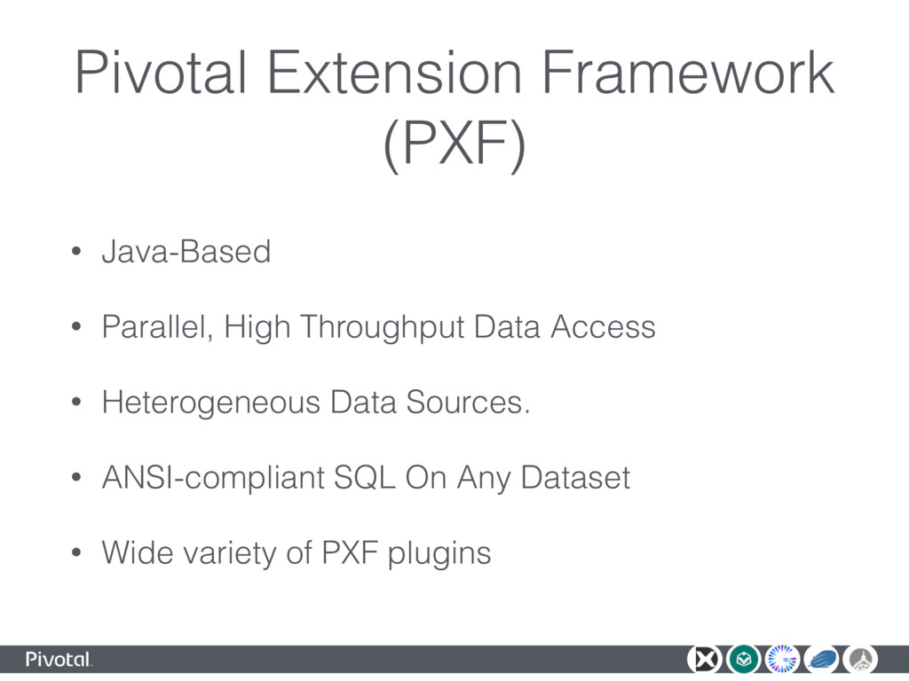 Pivotal Extension Framework (PXF) • Java-Based ...