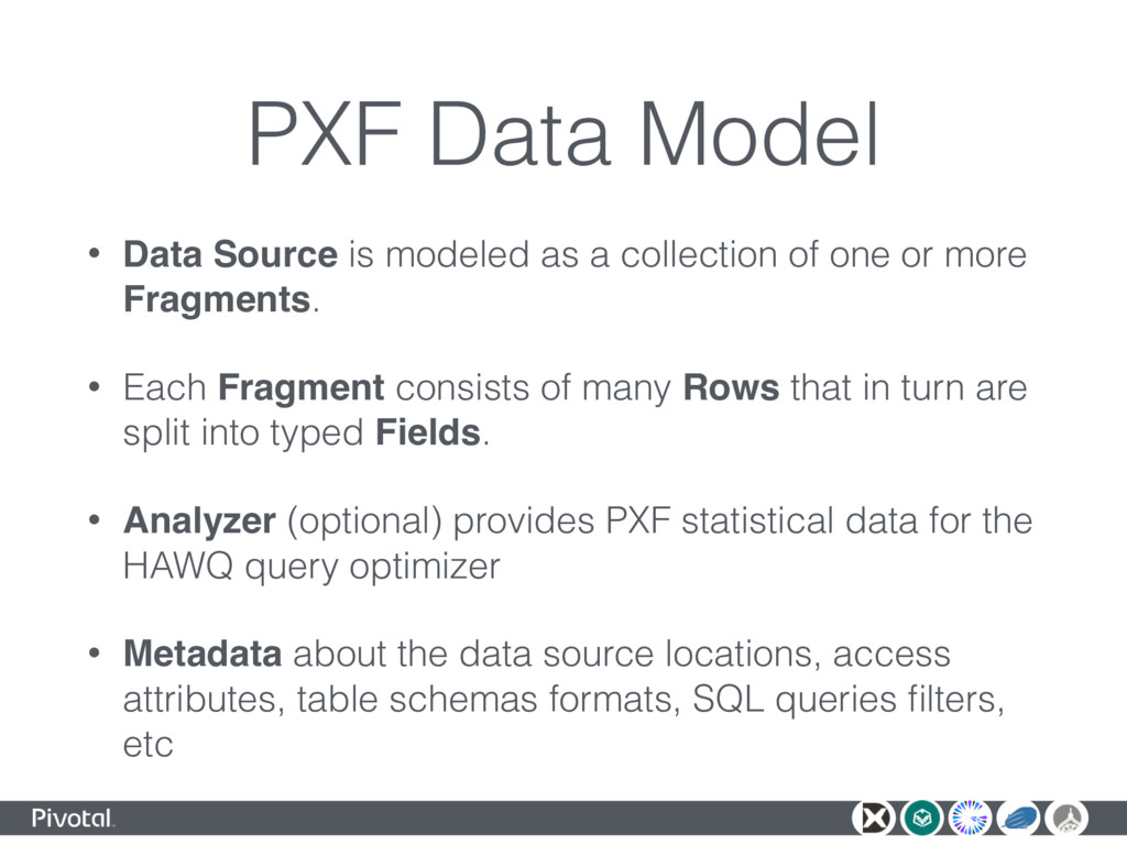 PXF Data Model • Data Source is modeled as a co...