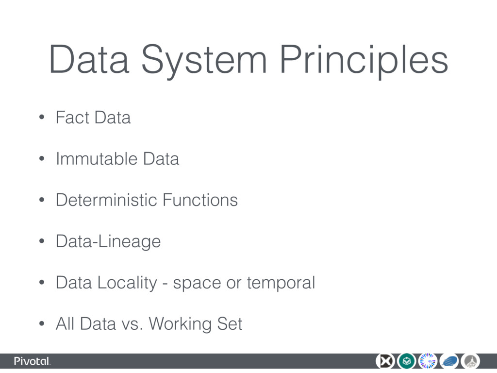 Data System Principles • Fact Data • Immutable ...