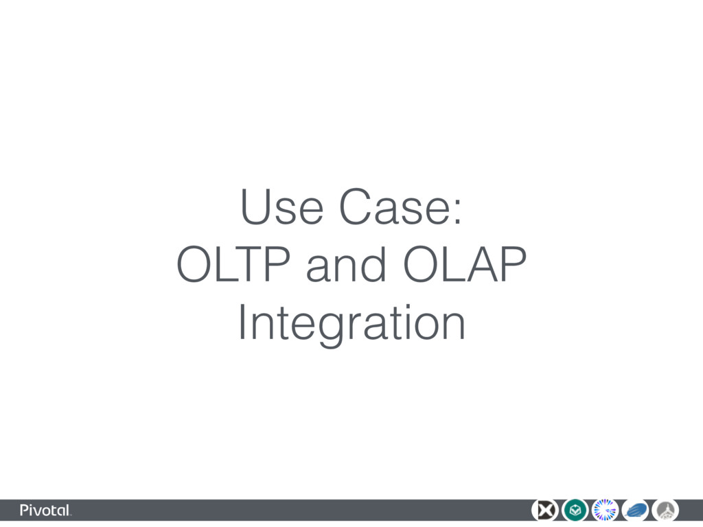 Use Case: OLTP and OLAP Integration