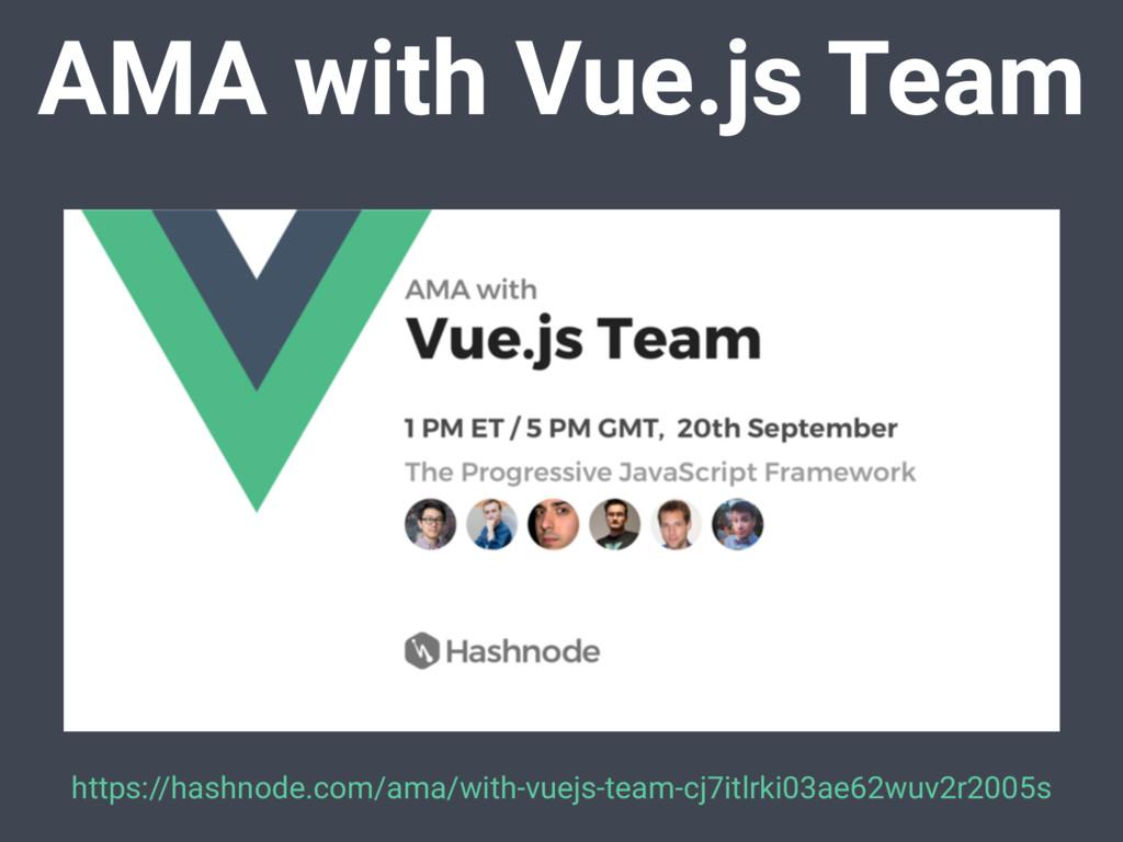AMA with Vue.js Team https://hashnode.com/ama/w...