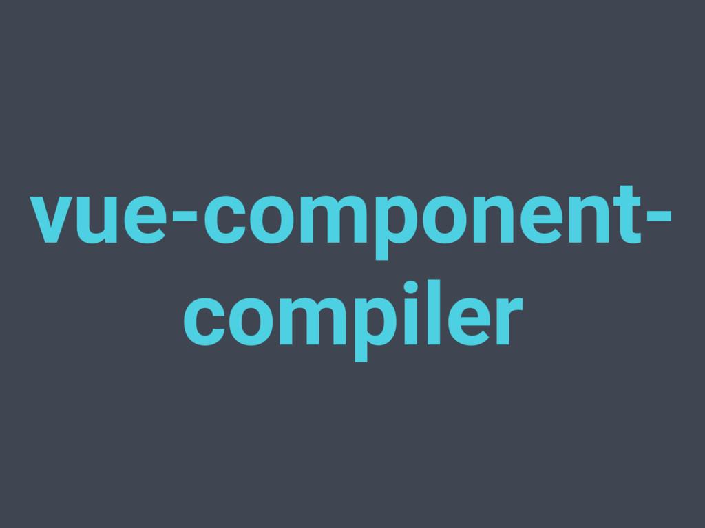 vue-component- compiler