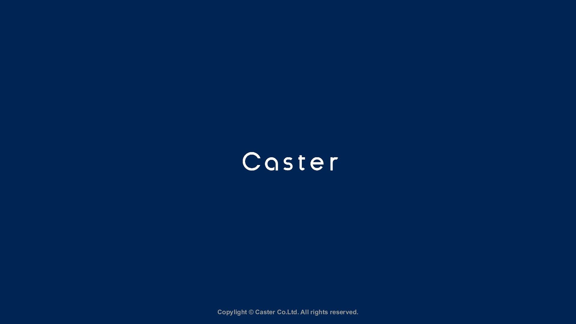 Copylight © Caster Co.Ltd. All rights reserved.