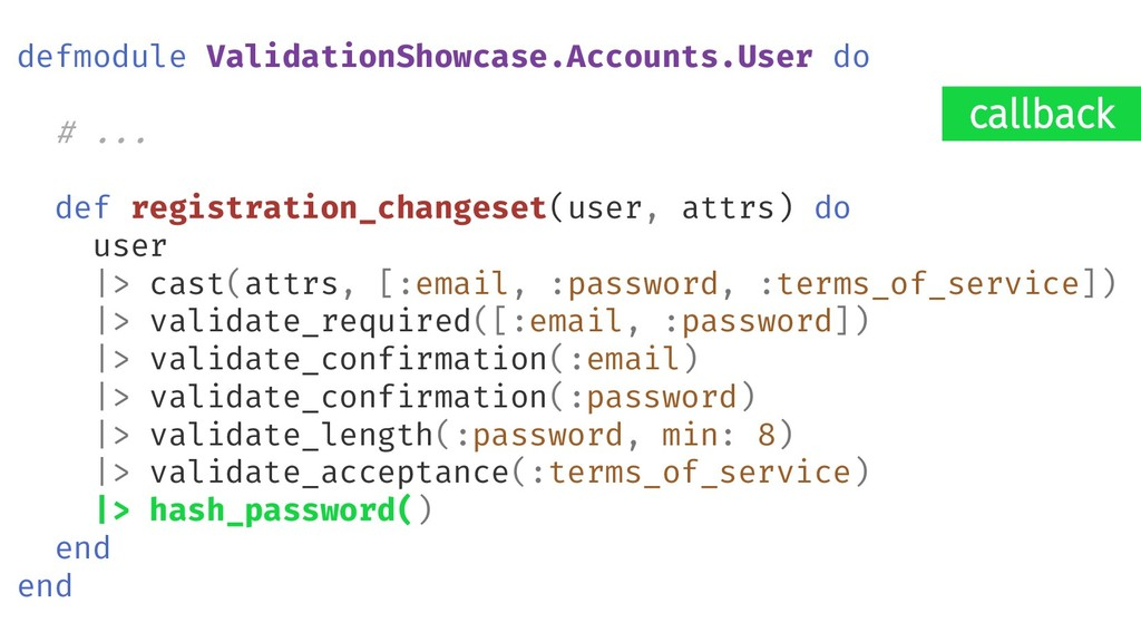 callback defmodule ValidationShowcase.Accounts....