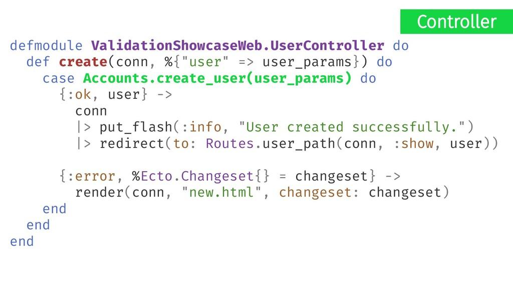 defmodule ValidationShowcaseWeb.UserController ...