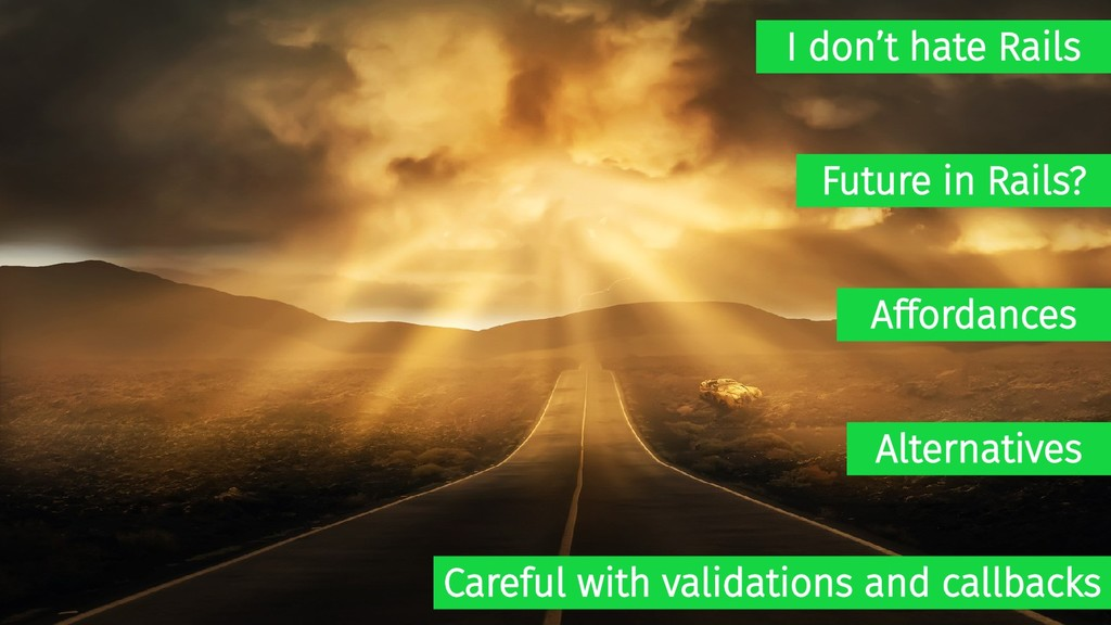 I don't hate Rails Careful with validations and...