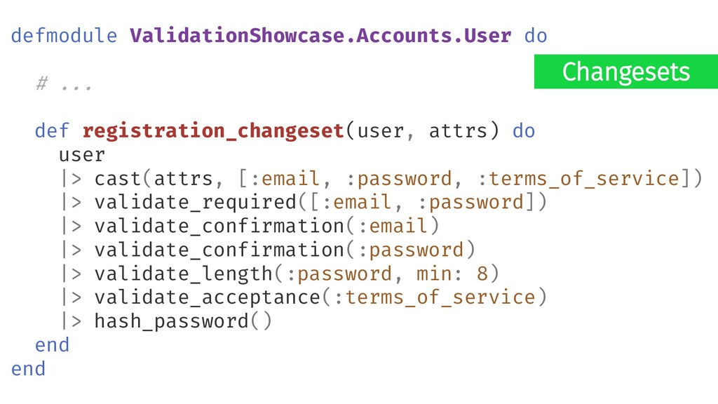 Changesets defmodule ValidationShowcase.Account...