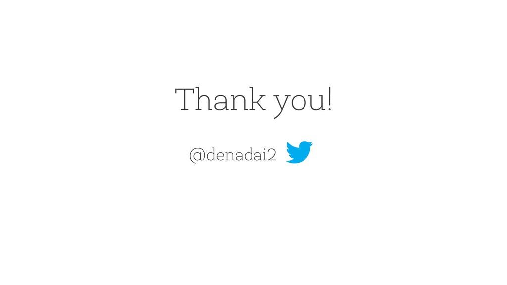 Thank you! @denadai2