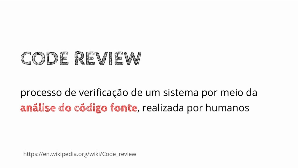 https://en.wikipedia.org/wiki/Code_review CODE ...