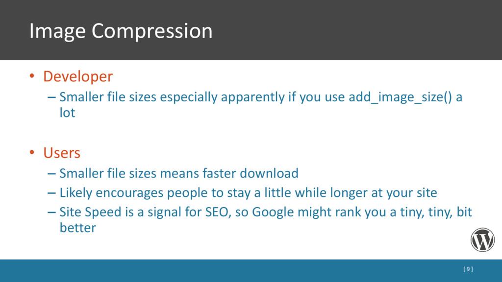 Image Compression • Developer – Smaller file si...