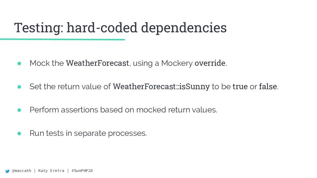 @maccath | Katy Ereira | #SunPHP20 Testing: har...