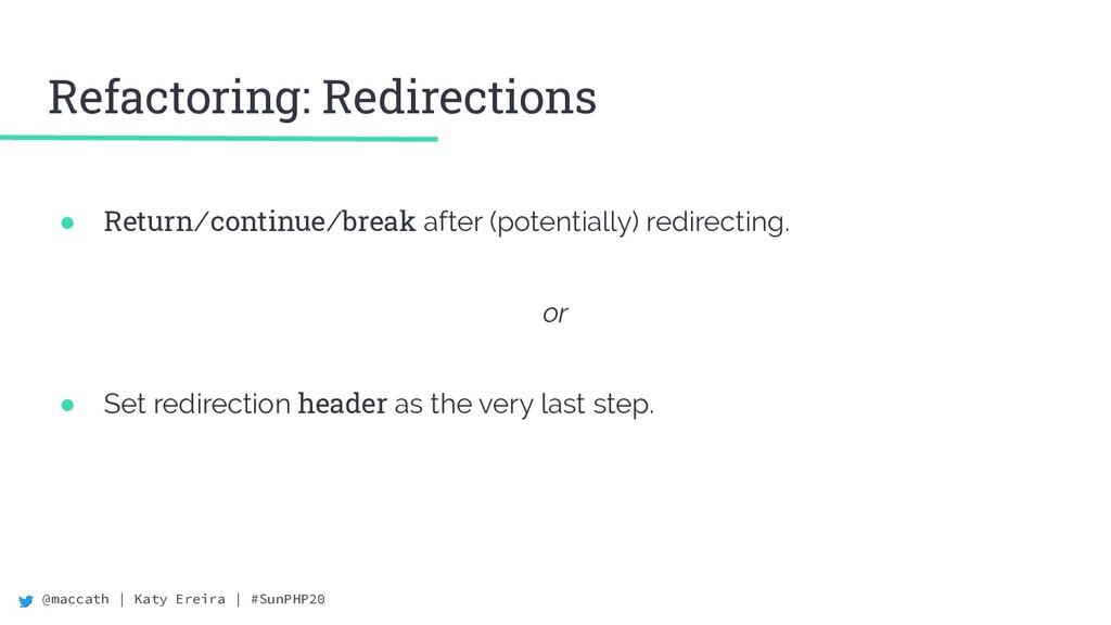 @maccath | Katy Ereira | #SunPHP20 Refactoring:...