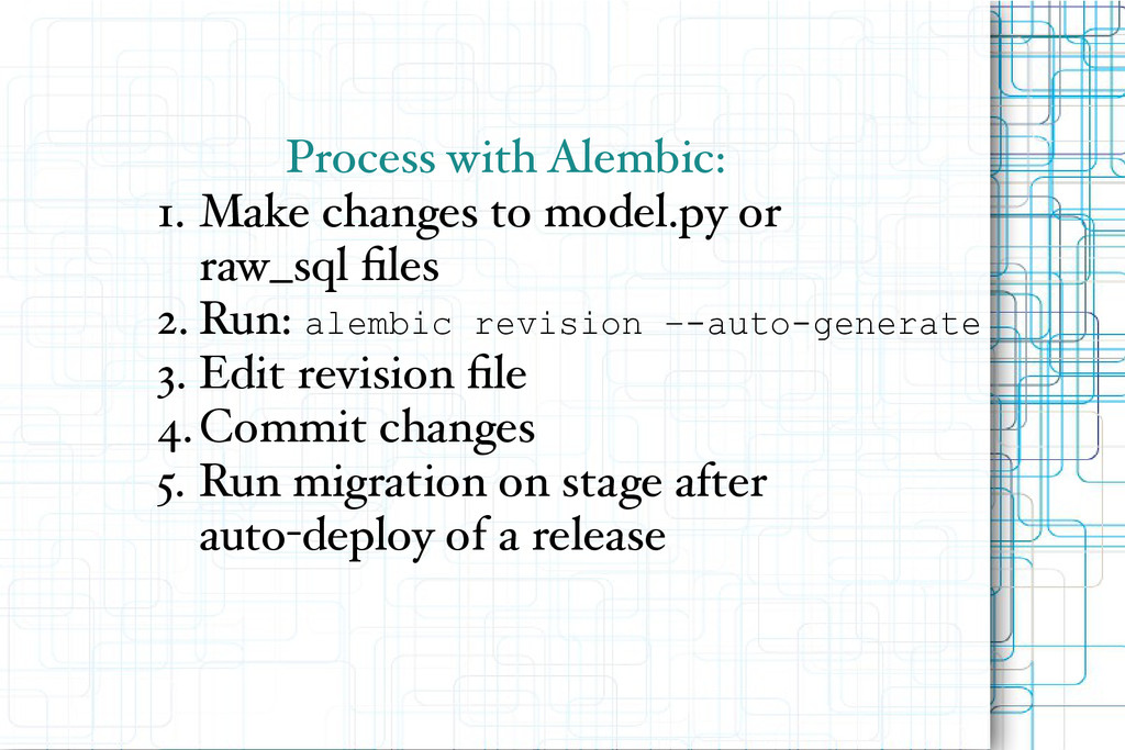 Process with Alembic: 1. Make changes to model....