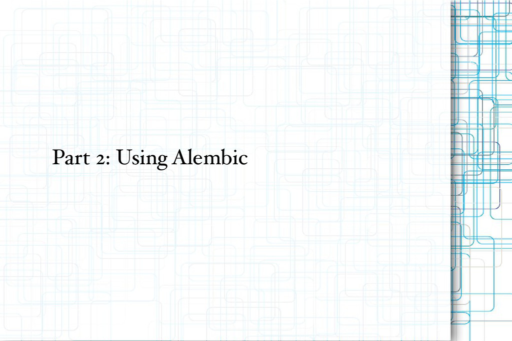 Part 2: Using Alembic